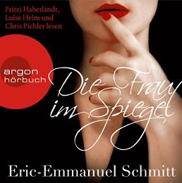 Die Frau im Spiegel - Eric-Emmanuel Schmitt