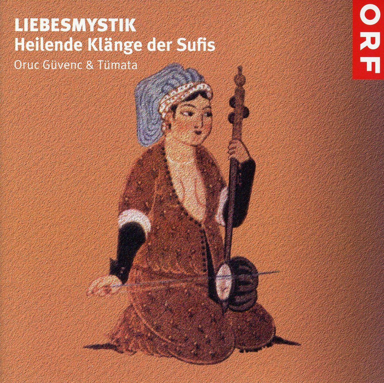 Liebesmystik - Heilende Klänge der Sufis