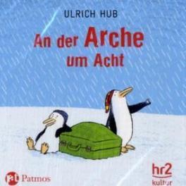 An der Arche um Acht - Ulrich Hub